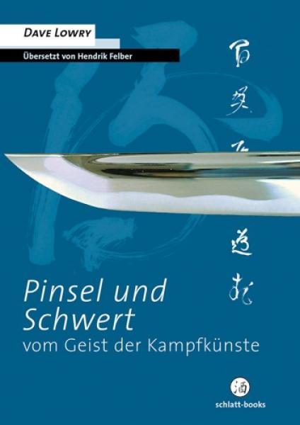 Dave Lowry: Pinsel und Schwert - Vom Geist der Kampfkünste